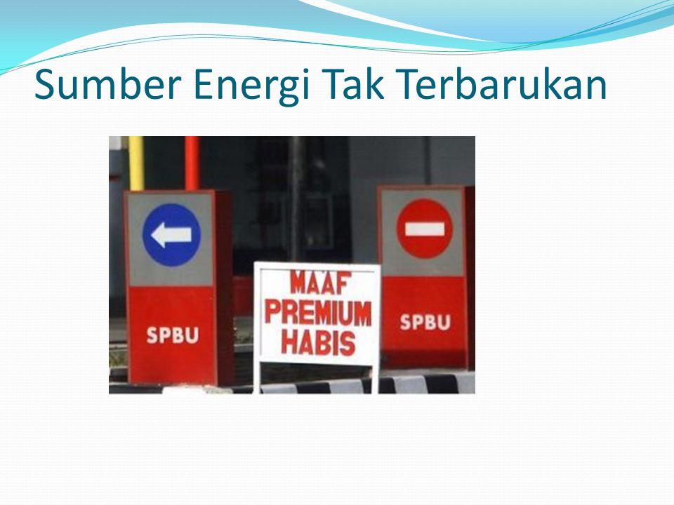 Sumber Energi Tak Terbarukan
