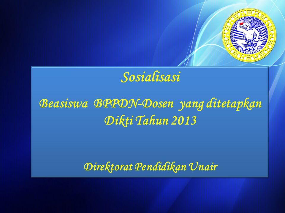 Sosialisasi Beasiswa BPPDN-Dosen yang ditetapkan Dikti Tahun 2013