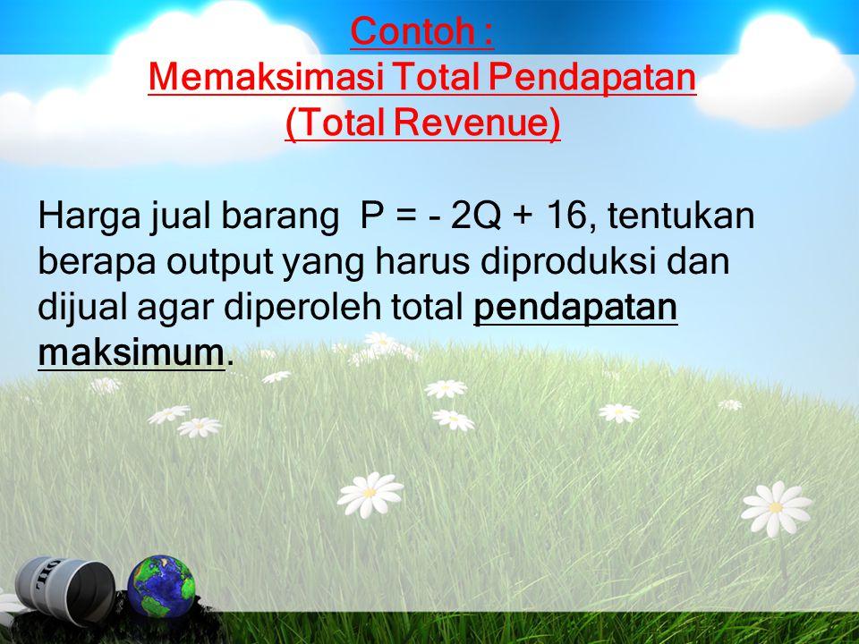 Contoh : Memaksimasi Total Pendapatan (Total Revenue)