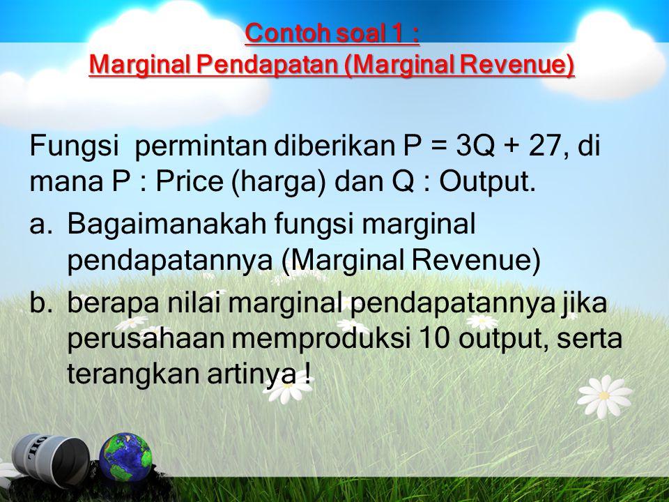 Contoh soal 1 : Marginal Pendapatan (Marginal Revenue)