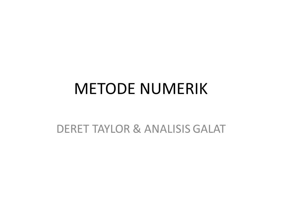 DERET TAYLOR & ANALISIS GALAT
