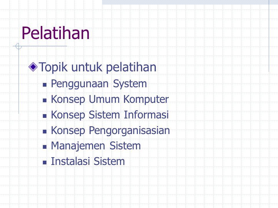 Pelatihan Topik untuk pelatihan Penggunaan System Konsep Umum Komputer