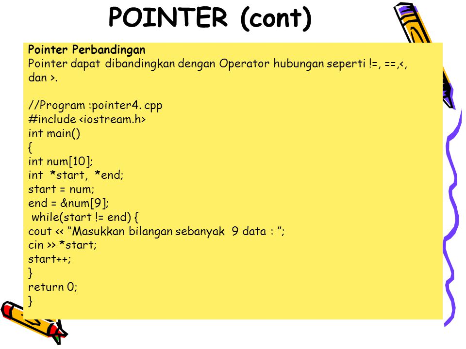 POINTER (cont) Pointer Perbandingan