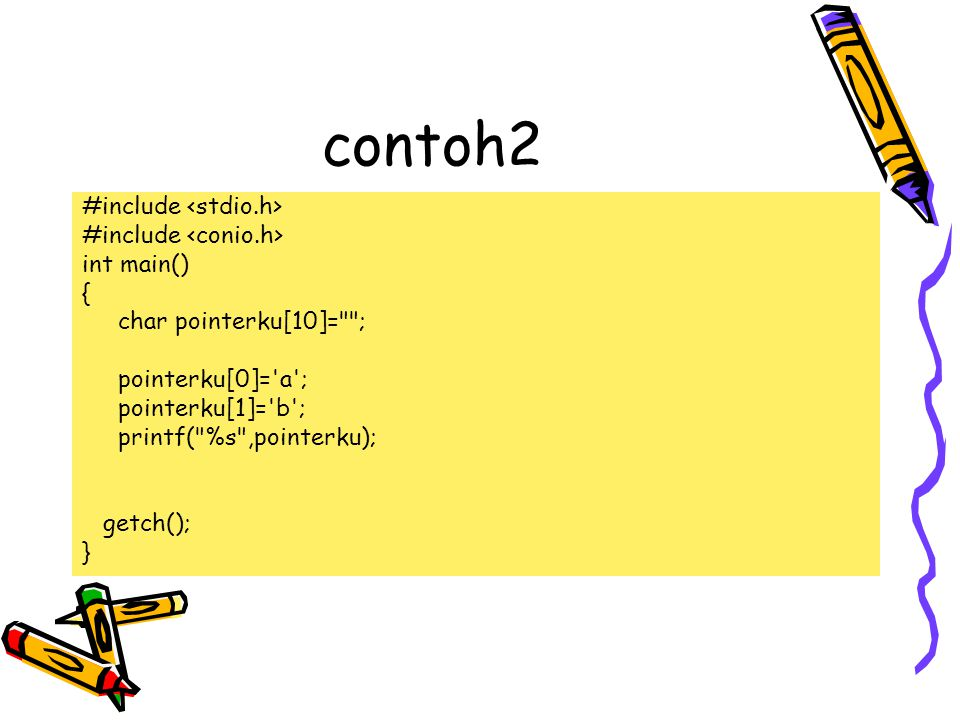 contoh2 #include <stdio.h> #include <conio.h> int main() {