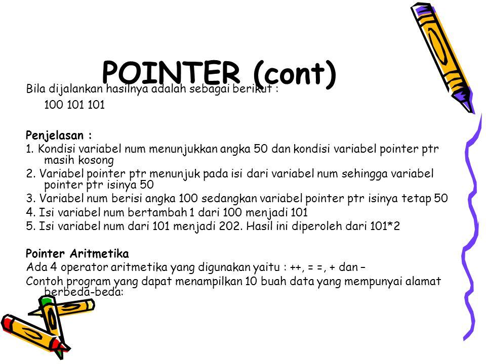 POINTER (cont) Bila dijalankan hasilnya adalah sebagai berikut :