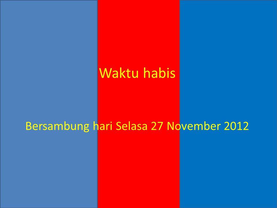 Bersambung hari Selasa 27 November 2012