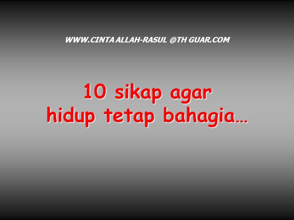 10 sikap agar hidup tetap bahagia…