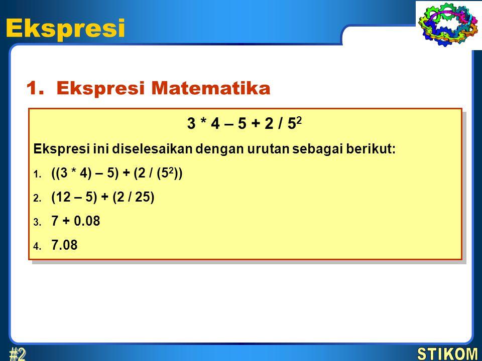 Ekspresi #2 1. Ekspresi Matematika 3 * 4 – 5 + 2 / 52