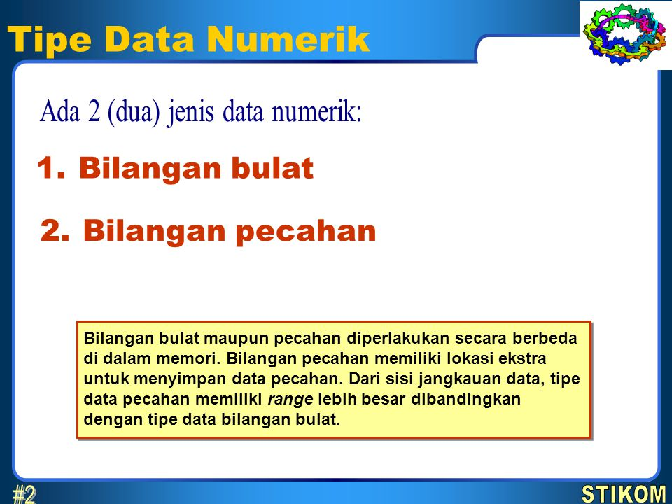 Ada 2 (dua) jenis data numerik: