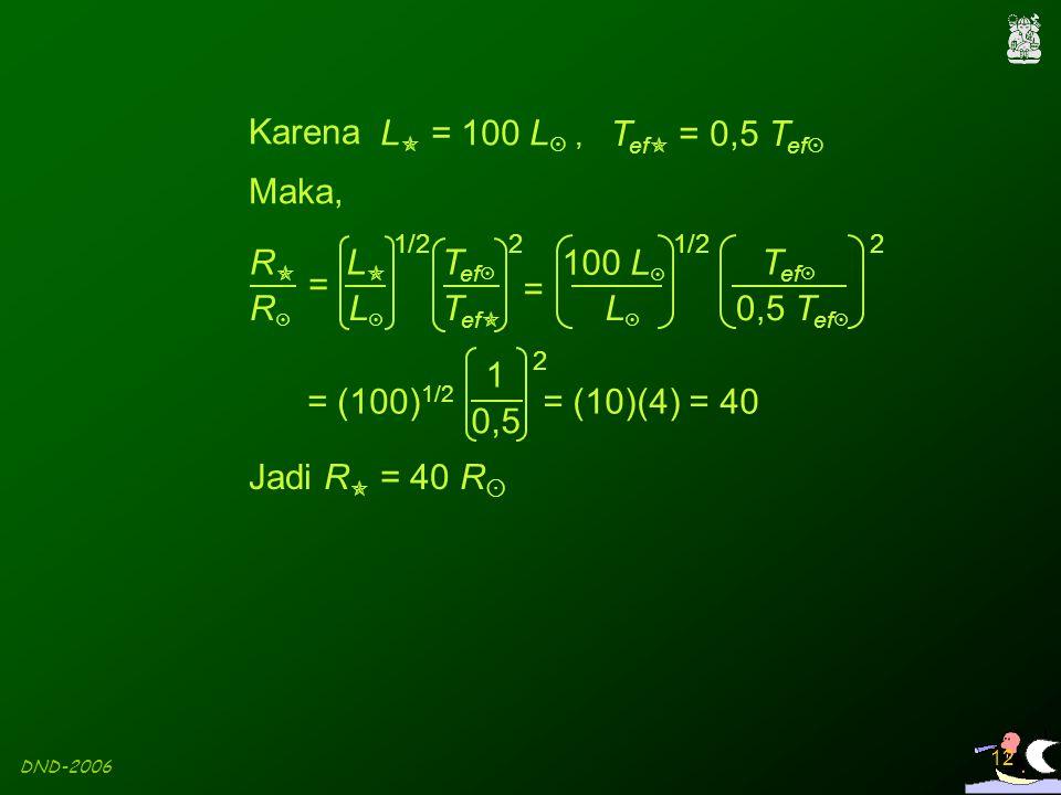 Karena L = 100 L , Tef = 0,5 Tef Maka, R R = L L Tef Tef