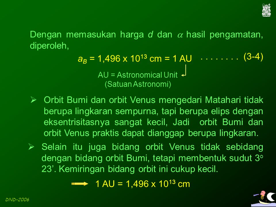 AU = Astronomical Unit (Satuan Astronomi)