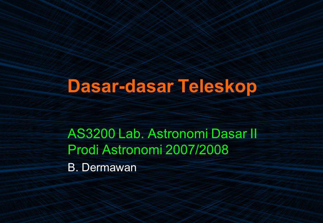 AS3200 Lab. Astronomi Dasar II Prodi Astronomi 2007/2008 B. Dermawan