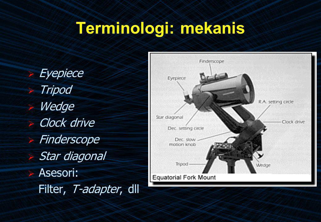 Terminologi: mekanis Eyepiece Tripod Wedge Clock drive Finderscope