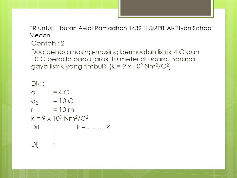 PR untuk liburan Awal Ramadhan 1432 H SMPIT Al-Fityan School Medan