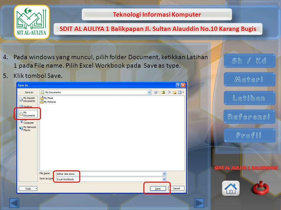 Pada windows yang muncul, pilih folder Document, ketikkan Latihan 1 pada File name. Pilih Excel Workbook pada Save as type.