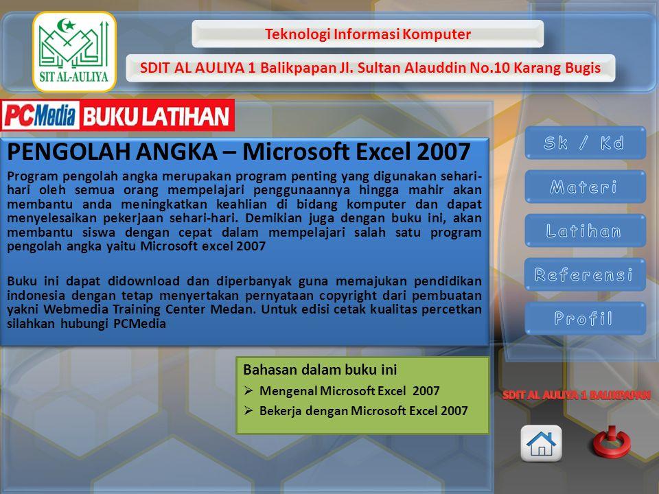 PENGOLAH ANGKA – Microsoft Excel 2007