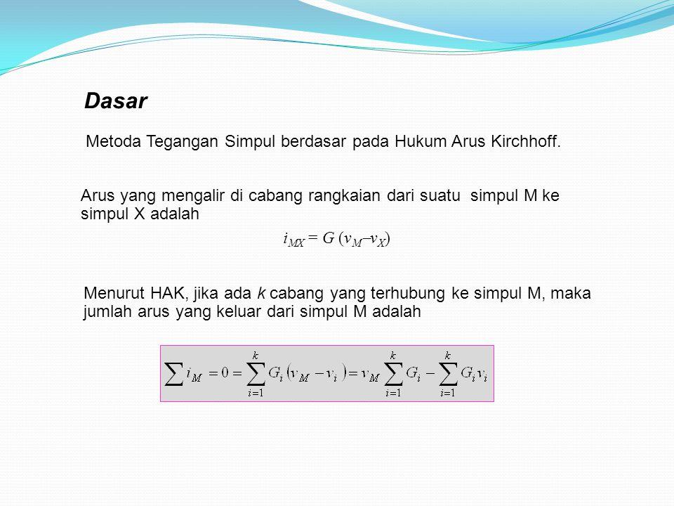 Dasar Metoda Tegangan Simpul berdasar pada Hukum Arus Kirchhoff.