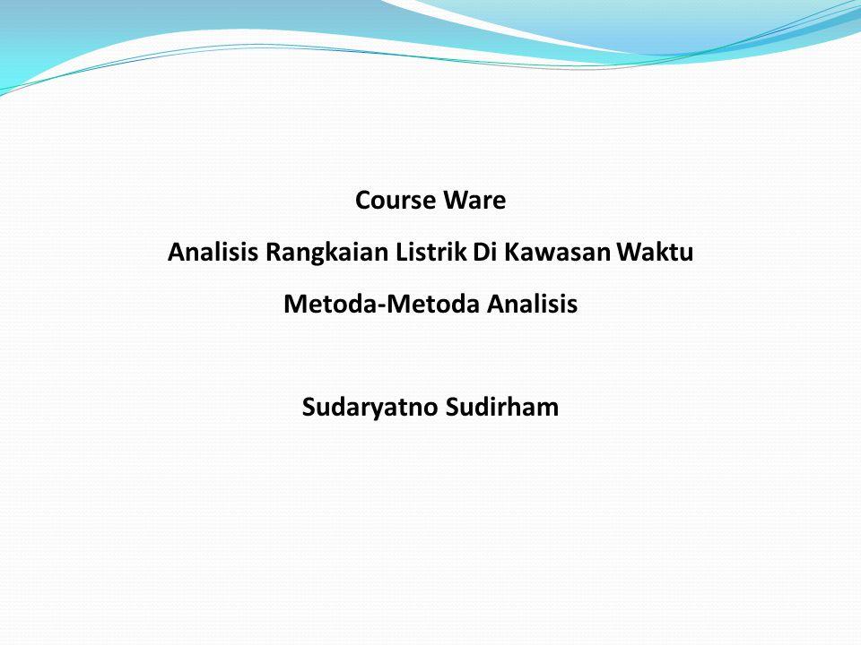 Analisis Rangkaian Listrik Di Kawasan Waktu Metoda-Metoda Analisis