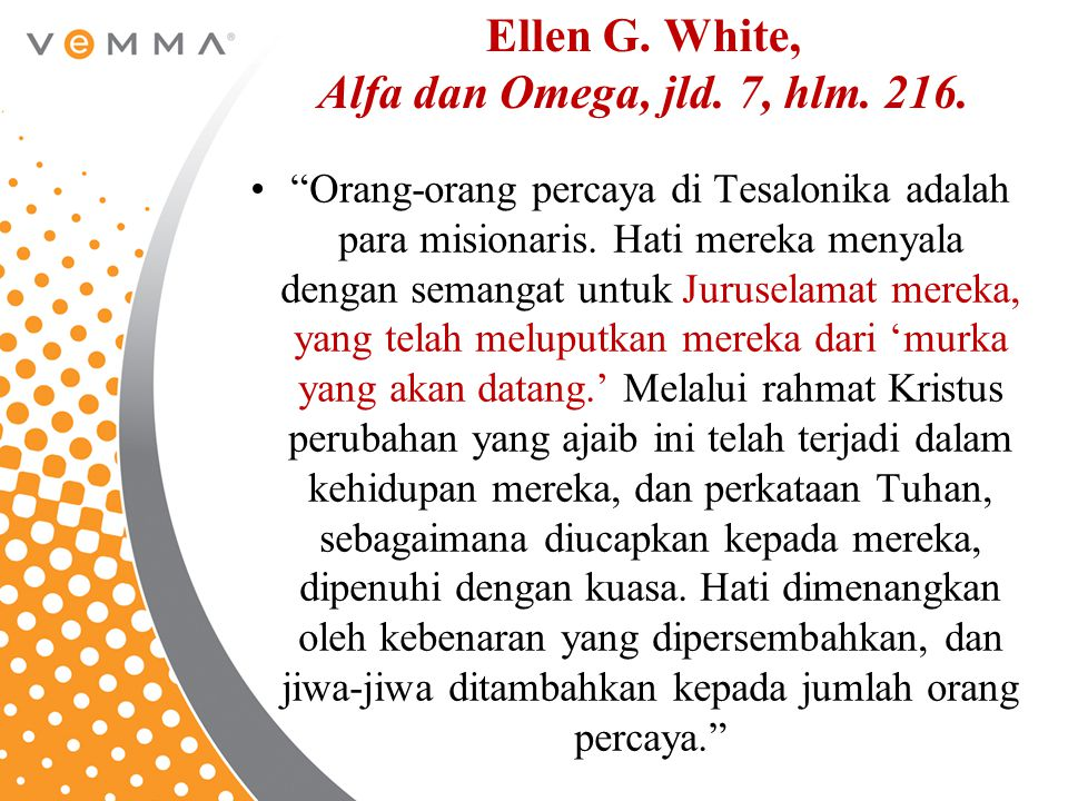 Ellen G. White, Alfa dan Omega, jld. 7, hlm. 216.