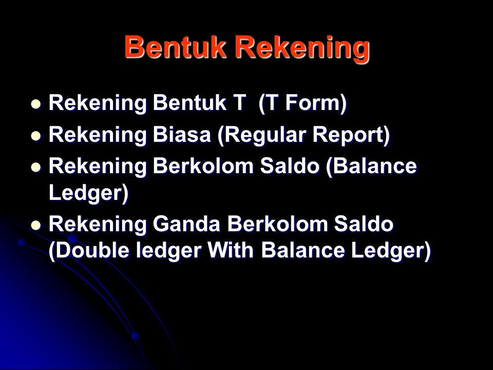 Bentuk Rekening Rekening Bentuk T (T Form)