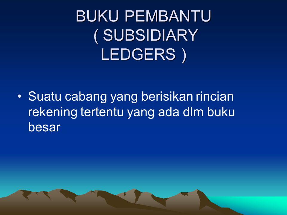 BUKU PEMBANTU ( SUBSIDIARY LEDGERS )