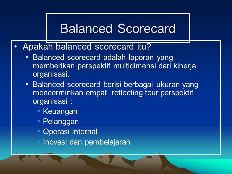 Balanced Scorecard Apakah balanced scorecard itu