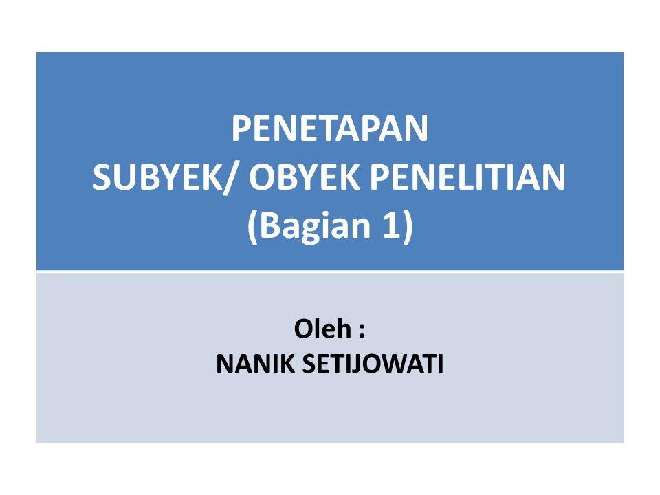 SUBYEK/ OBYEK PENELITIAN