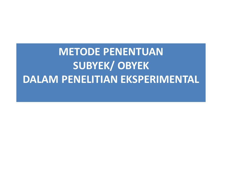 SUBYEK/ OBYEK DALAM PENELITIAN EKSPERIMENTAL