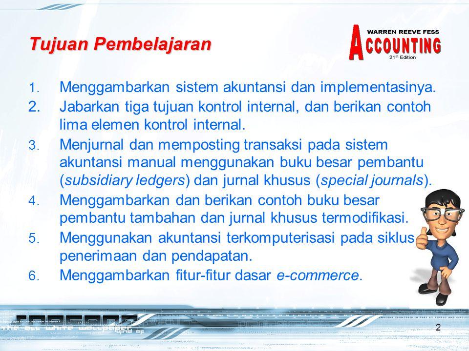 Tujuan Pembelajaran Menggambarkan sistem akuntansi dan implementasinya.