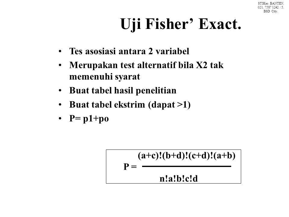 Uji Fisher' Exact. Tes asosiasi antara 2 variabel