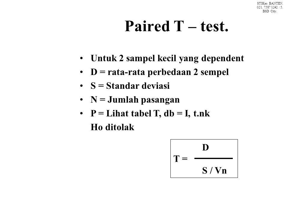 Paired T – test. Untuk 2 sampel kecil yang dependent