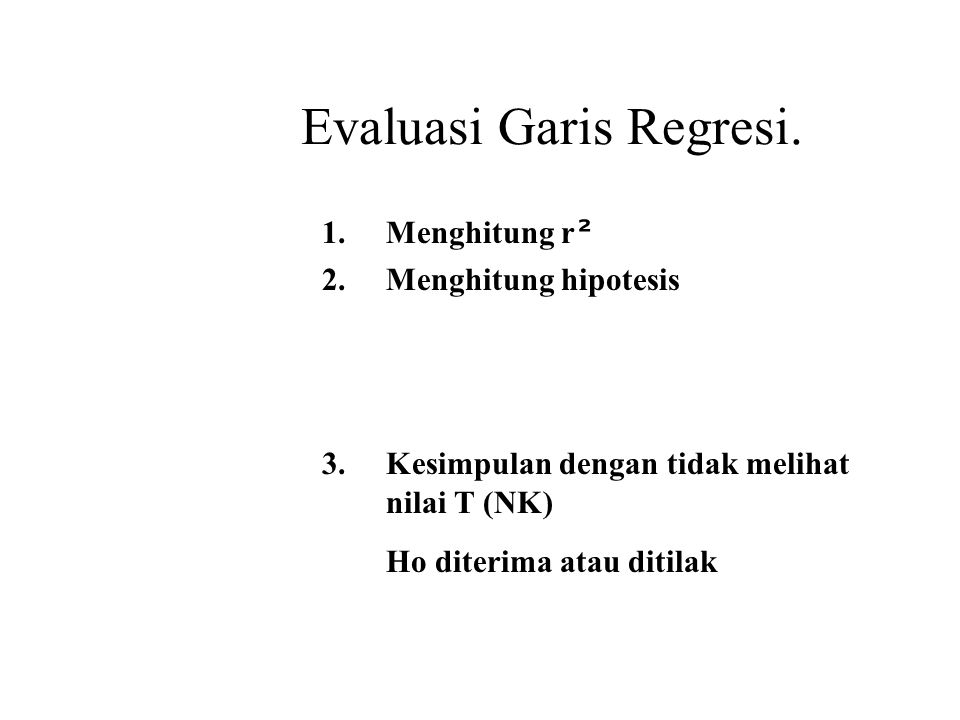 Evaluasi Garis Regresi.