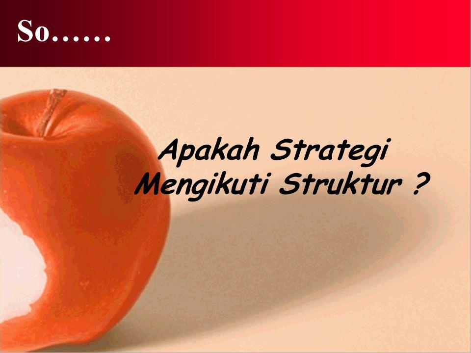 Apakah Strategi Mengikuti Struktur