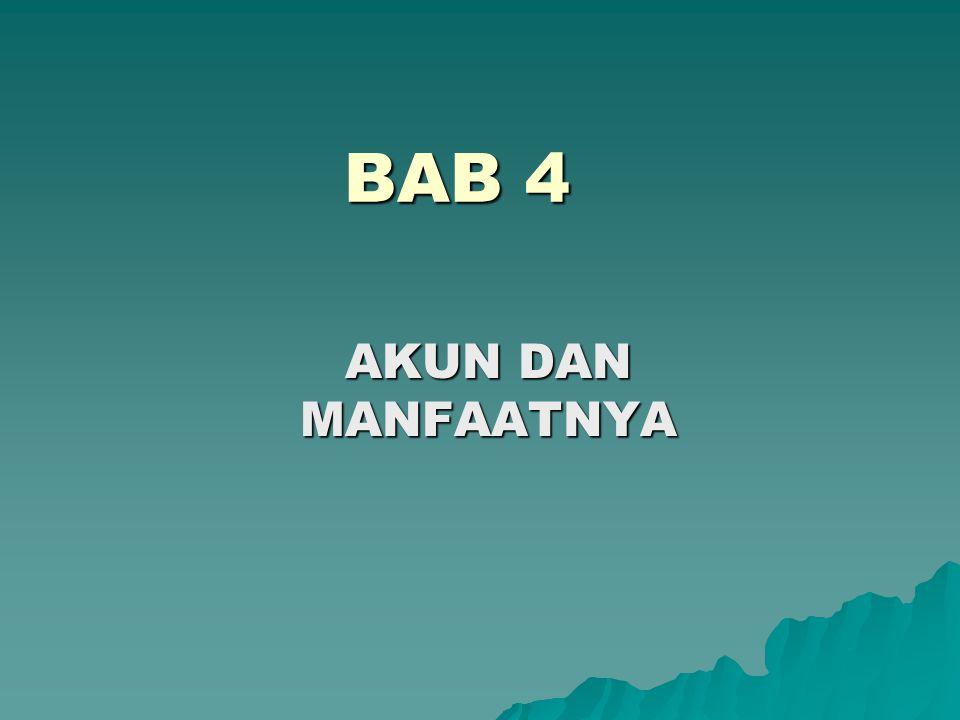 BAB 4 AKUN DAN MANFAATNYA