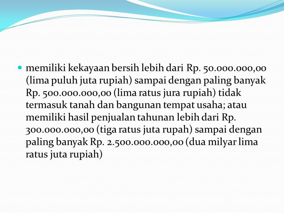 memiliki kekayaan bersih lebih dari Rp. 50. 000