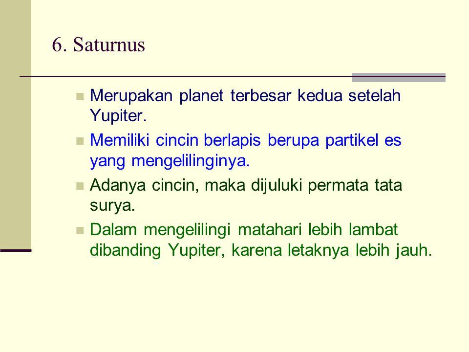 6. Saturnus Merupakan planet terbesar kedua setelah Yupiter.
