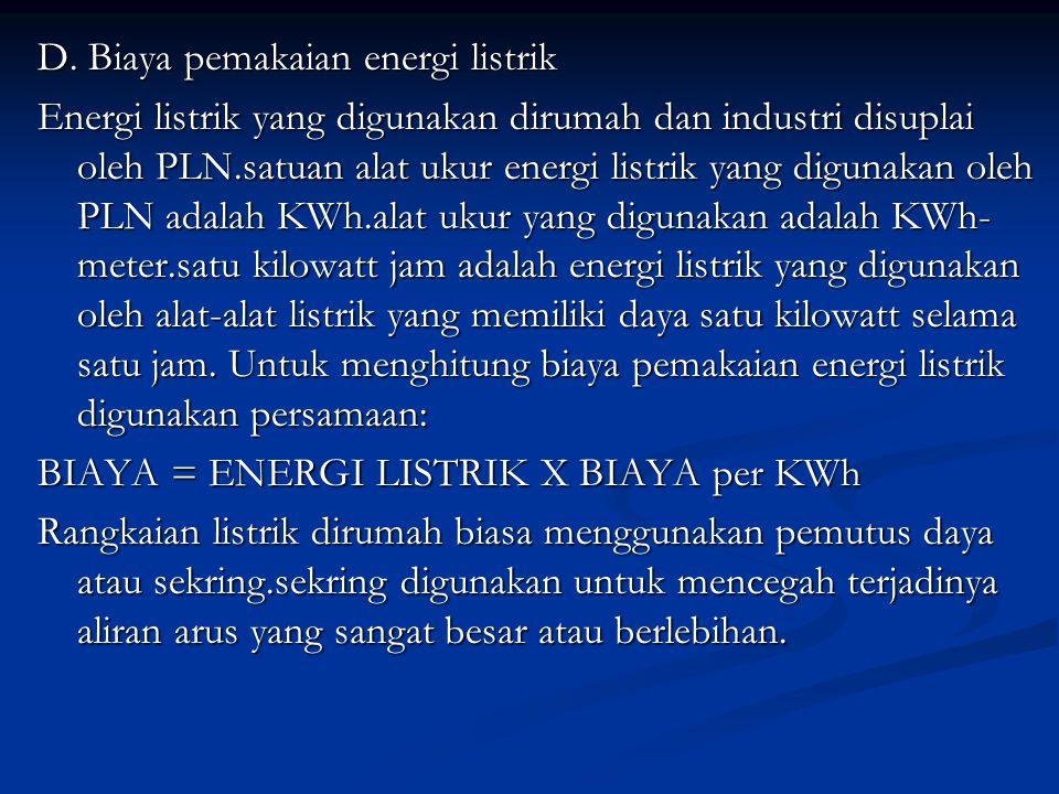 D. Biaya pemakaian energi listrik