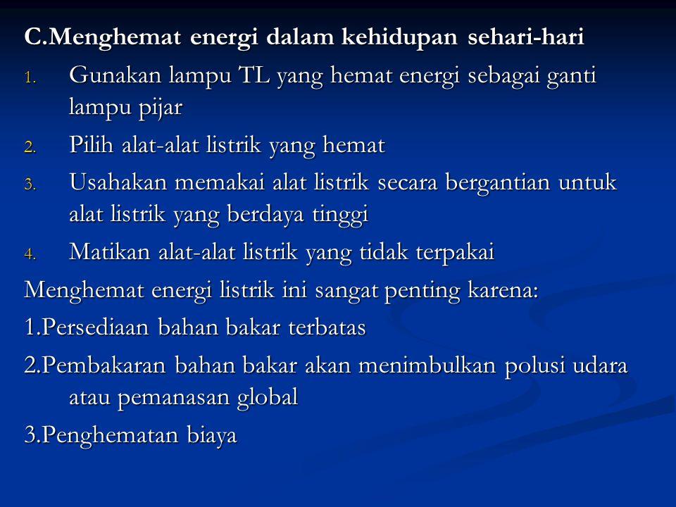 C.Menghemat energi dalam kehidupan sehari-hari