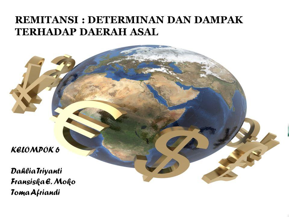 REMITANSI : DETERMINAN DAN DAMPAK TERHADAP DAERAH ASAL