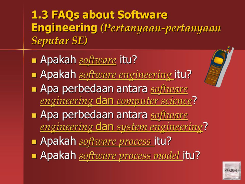 1.3 FAQs about Software Engineering (Pertanyaan-pertanyaan Seputar SE)