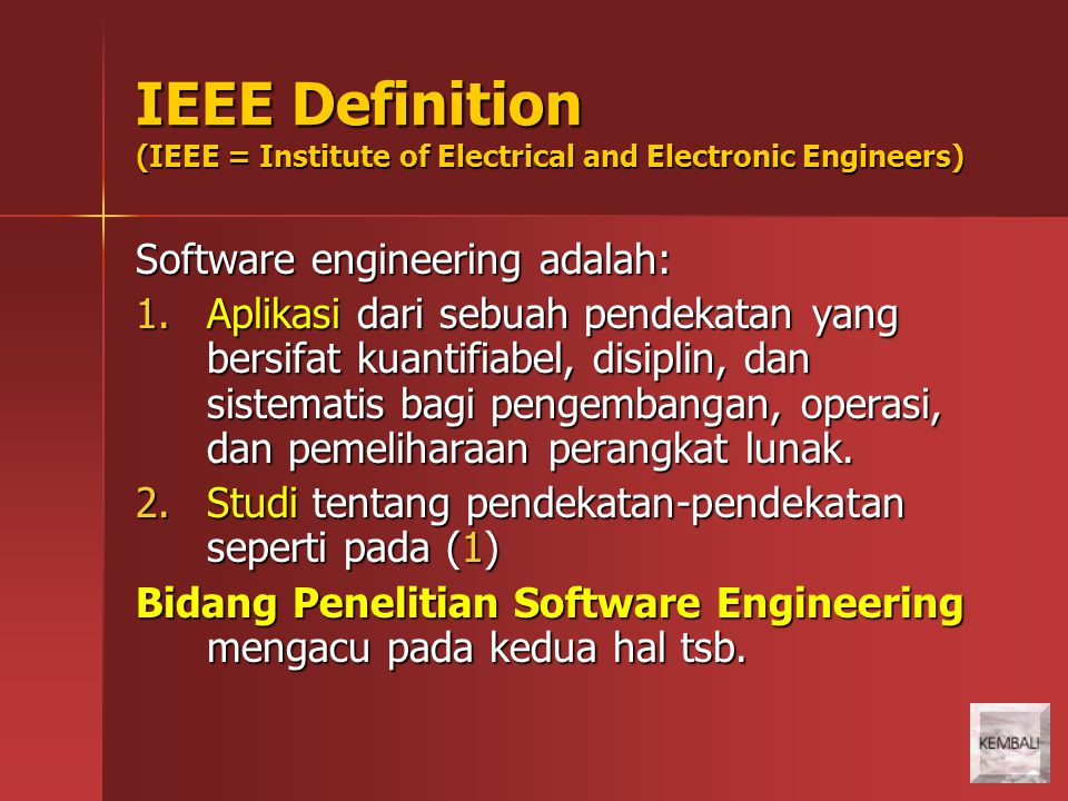 IEEE Definition (IEEE = Institute of Electrical and Electronic Engineers)