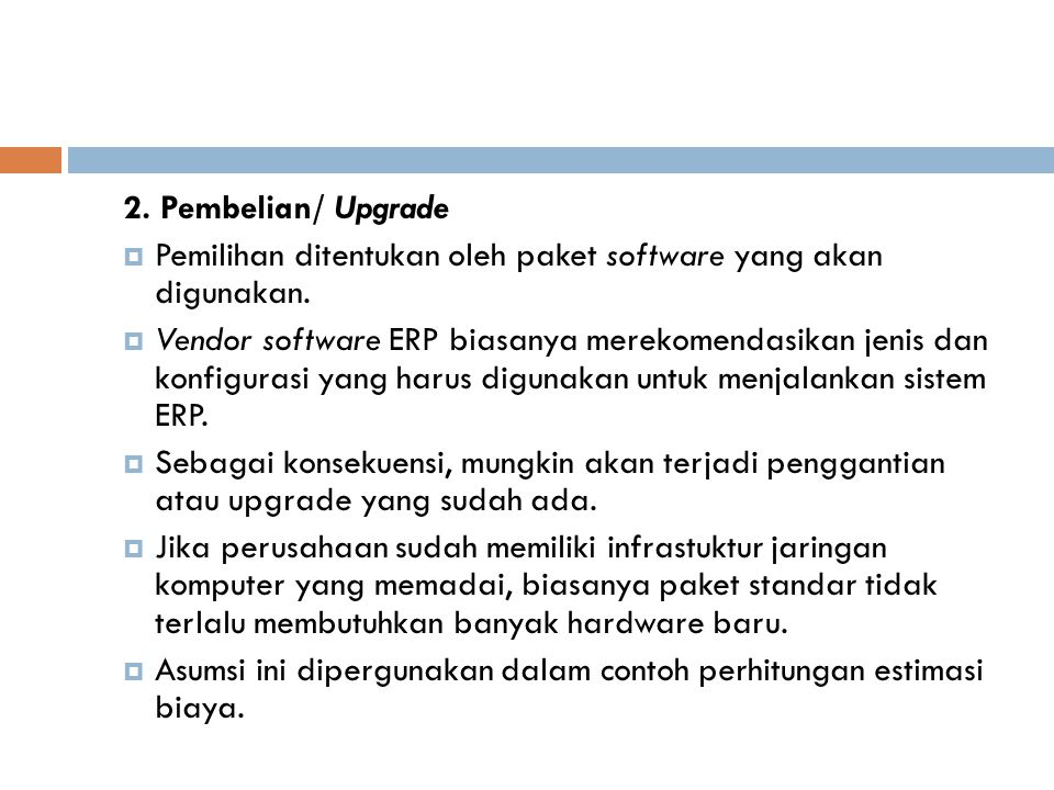 2. Pembelian/ Upgrade Pemilihan ditentukan oleh paket software yang akan digunakan.