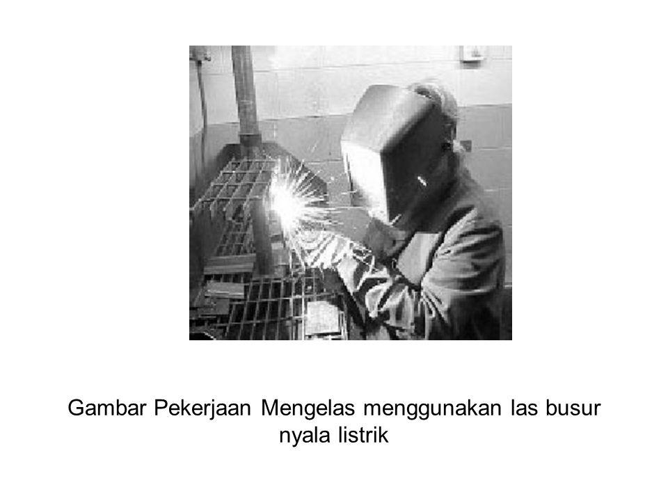 Gambar Pekerjaan Mengelas menggunakan las busur nyala listrik