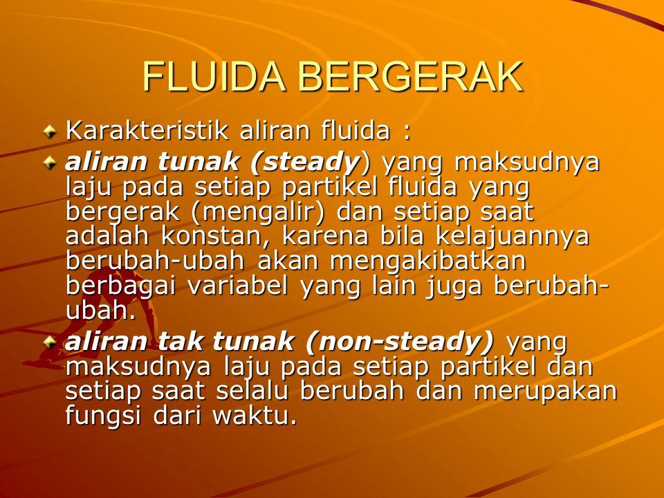 FLUIDA BERGERAK Karakteristik aliran fluida :