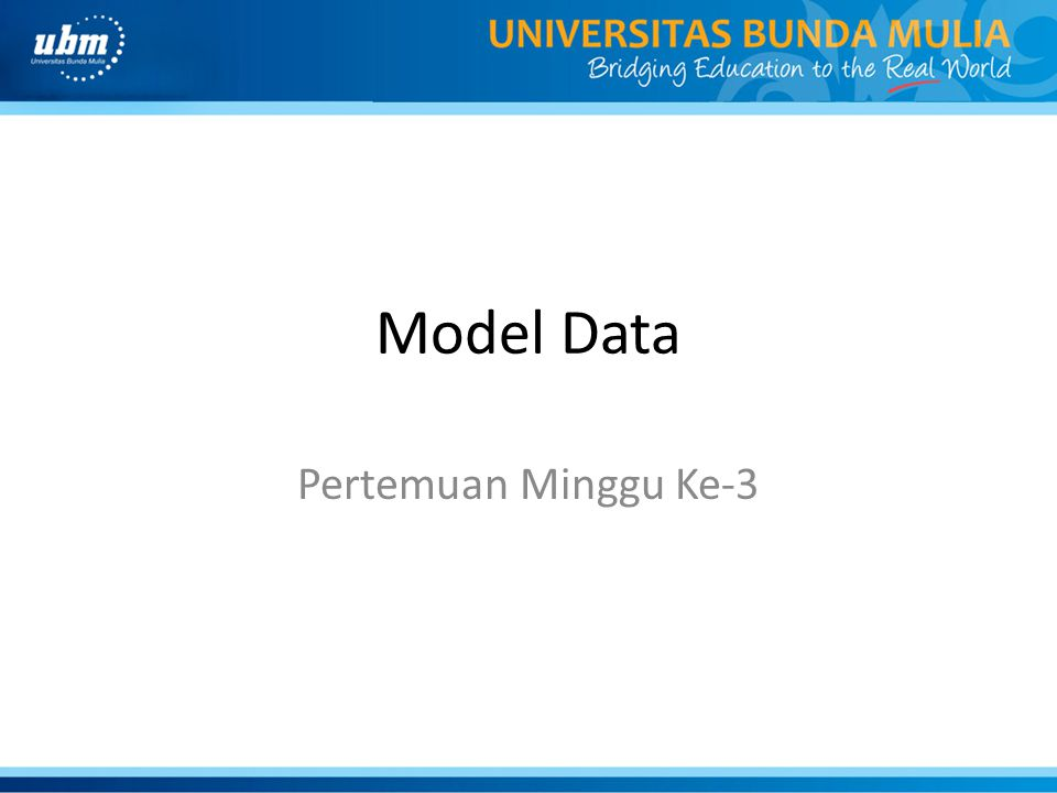Model Data Pertemuan Minggu Ke-3