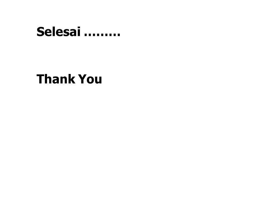 Selesai ……… Thank You
