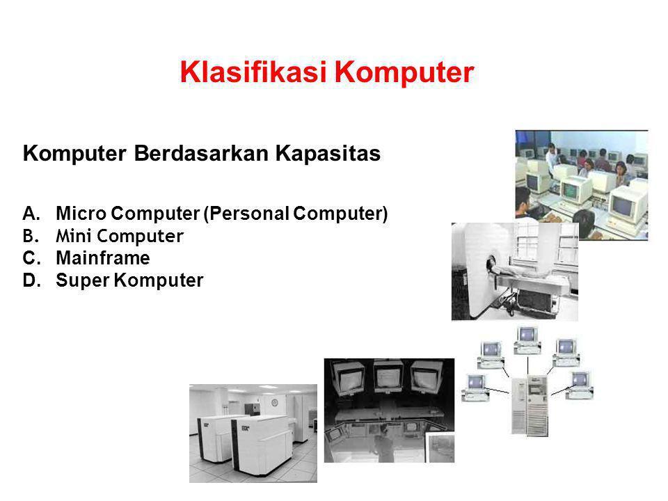 Klasifikasi Komputer Pertemuan 1 Komputer Berdasarkan Kapasitas