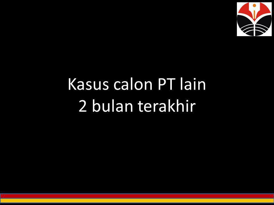 Kasus calon PT lain 2 bulan terakhir
