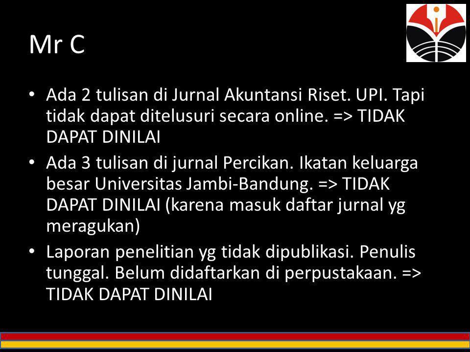 Mr C Ada 2 tulisan di Jurnal Akuntansi Riset. UPI. Tapi tidak dapat ditelusuri secara online. => TIDAK DAPAT DINILAI.