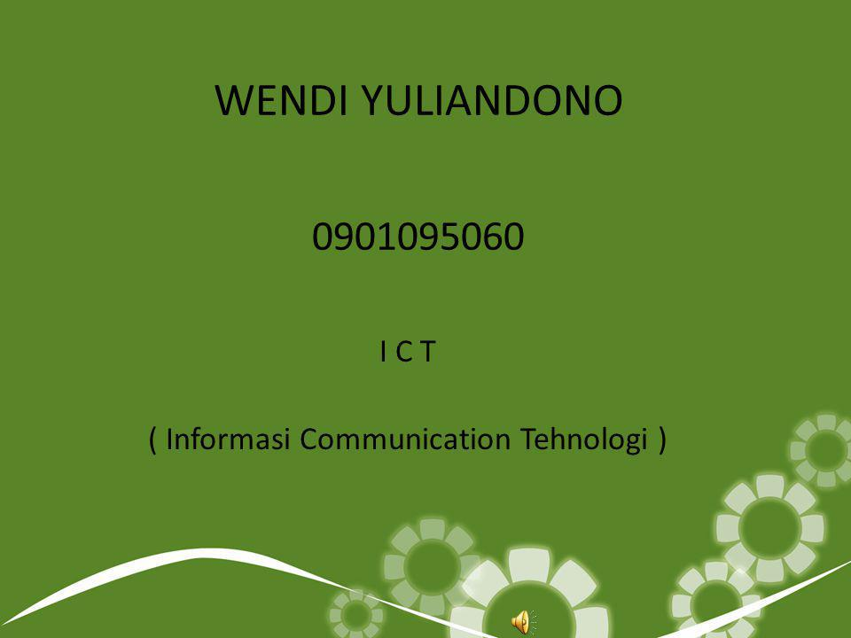I C T ( Informasi Communication Tehnologi )